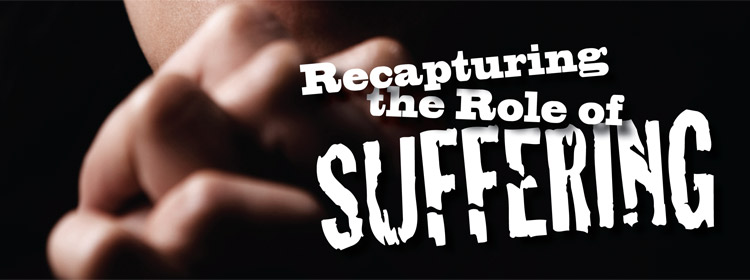Recapturing the Role of Suffering