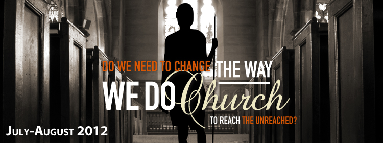 Do We Need to Change the Way We Do Church to Reach the Unreached?